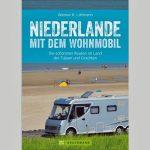 Für Sie gelesen – Mit dem Wohnmobil durchs Land der Tulpen und Grachten