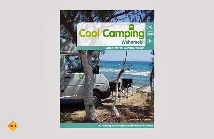 """Wer sich als Einsteiger in die mobile Freizeit grundlegend informieren möchte, der sollte sich mit Susanne Flachmanns """"Gebrauchsanleitung"""" Cool Camping beschäftigen. (Foto: Verlag)"""