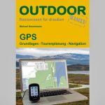 Für Sie gelesen – Tourenplanung und Navigation mit dem GPS-Gerät