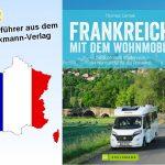 Für Sie gelesen – Frankreich mit dem Wohnmobil