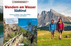 Noch mehr erfrischende Touren gibt es im neuen Wanderführer »Wandern am Wasser Südtiol«. (Foto: Verlag)