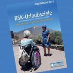 Barrierefreie Reiseziele 2019 – BSK legt Katalog vor