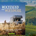 Für Sie gelesen – Wochenend´und Wohnmobil – Die schönsten Wochenendtouren mit dem Mobil
