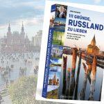 Für Sie gelesen – 111 Gründe Russland zu lieben