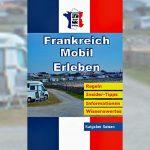 Für Sie gelesen – Ratgeber Frankreich-Mobil-Erleben